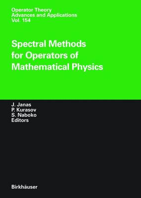 Spectral Methods for Operators of Mathematical Physics - Operator Theory: Advances and Applications 154 (Hardback)