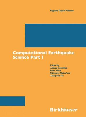 Computational Earthquake Science Part I - Pageoph Topical Volumes (Paperback)