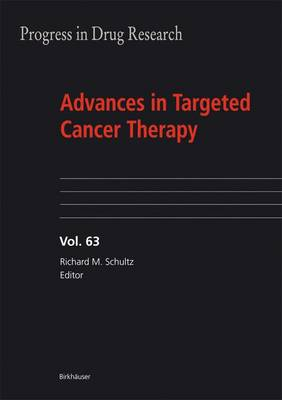 Advances in Targeted Cancer Therapy - Progress in Drug Research 63 (Hardback)