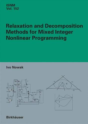 Relaxation and Decomposition Methods for Mixed Integer Nonlinear Programming - International Series of Numerical Mathematics 152 (Hardback)
