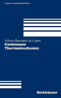 Continuum Thermomechanics - Progress in Mathematical Physics 43 (Hardback)