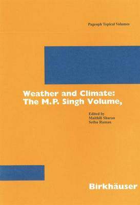 Weather and Climate: the M.P. Singh Volume, Part 1 - Pageoph Topical Volumes (Paperback)