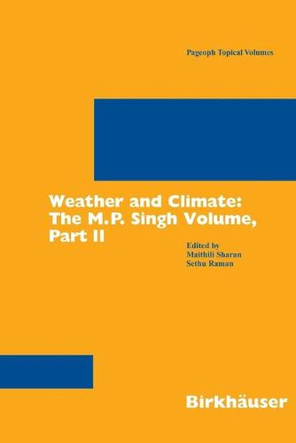 Weather and Climate: the M.P. Singh Volume, Part 2 - Pageoph Topical Volumes (Paperback)