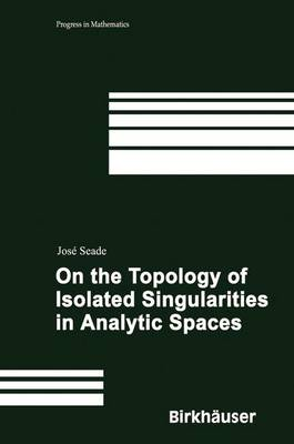 On the Topology of Isolated Singularities in Analytic Spaces - Progress in Mathematics 241 (Hardback)