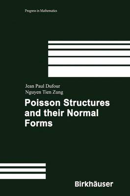 Poisson Structures and Their Normal Forms - Progress in Mathematics 242 (Hardback)