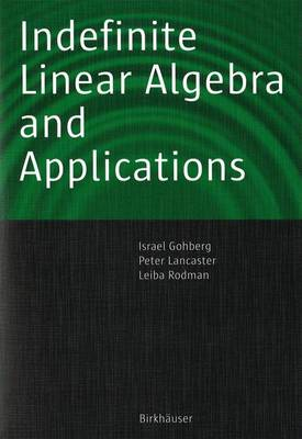 Indefinite Linear Algebra and Applications (Paperback)