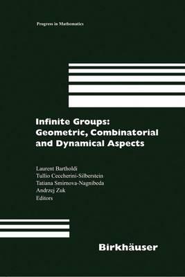 Infinite Groups: Geometric, Combinatorial and Dynamical Aspects - Progress in Mathematics 248 (Hardback)