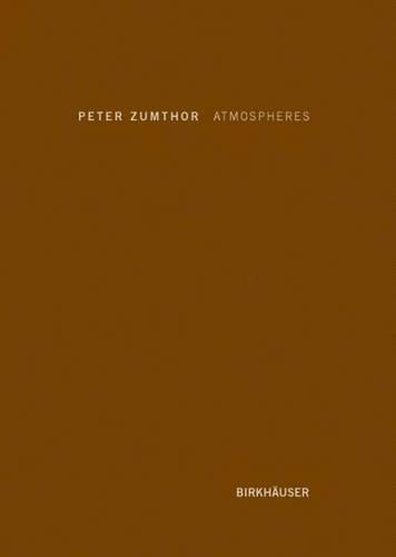 Atmospheres: Architectural Environments. Surrounding Objects (Hardback)