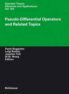 Pseudo-Differential Operators and Related Topics - Operator Theory: Advances and Applications 164 (Hardback)
