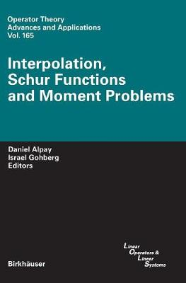 Interpolation, Schur Functions and Moment Problems - Operator Theory: Advances and Applications 165 (Hardback)