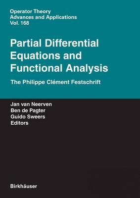 Partial Differential Equations and Functional Analysis: The Philippe Clement Festschrift - Operator Theory: Advances and Applications 168 (Hardback)
