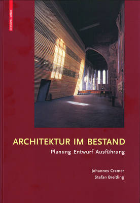 Architektur im Bestand: Planung, Entwurf, Ausfuhrung (Hardback)