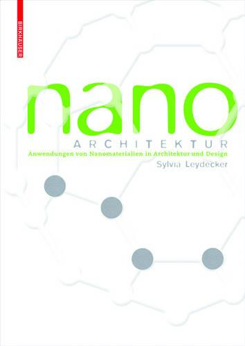 Nanomaterialien: in Architektur, Innenarchitektur und Design (Hardback)