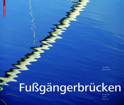 Fussg�ngerbr�cken: Konstruktion, Gestalt, Geschichte (Hardback)