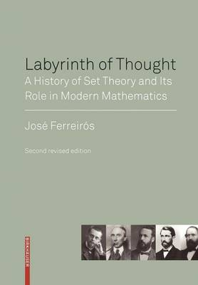 Labyrinth of Thought: A History of Set Theory and Its Role in Modern Mathematics (Paperback)