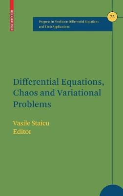 Differential Equations, Chaos and Variational Problems - Progress in Nonlinear Differential Equations and Their Applications 75 (Hardback)