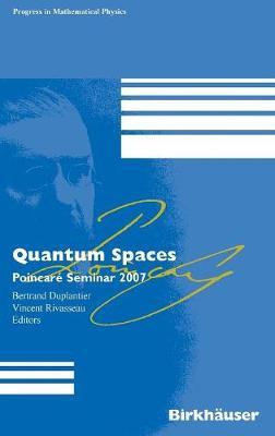 Quantum Spaces: Poincare Seminar 2007 - Progress in Mathematical Physics 53 (Hardback)