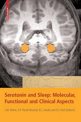 Serotonin and Sleep: Molecular, Functional and Clinical Aspects (Hardback)