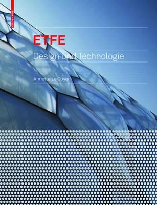 Etfe: Technologie Und Entwurf (Hardback)