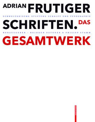 Adrian Frutiger - Schriften: Das Gesamtwerk (Hardback)