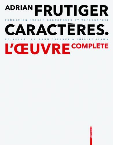 Adrian Frutiger - Caracteres: L' uvre complete (Hardback)