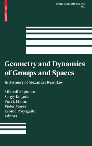 Geometry and Dynamics of Groups and Spaces: In Memory of Alexander Reznikov - Progress in Mathematics 265 (Hardback)