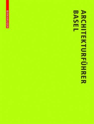 Architekturfuhrer Basel: Neue Bauten in Der Trinationalen Stadt Seit 1980 (Paperback)