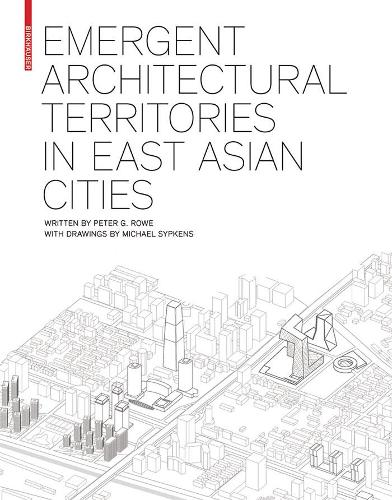 Emergent Architectural Territories in East Asian Cities (Hardback)