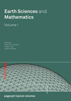 Earth Sciences and Mathematics, Volume I - Pageoph Topical Volumes (Paperback)