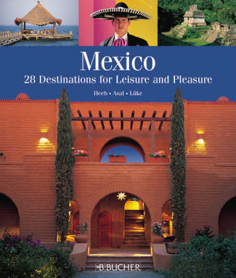 Time for Mexico: 28 Dream Destinations for Leisure and Pleasure (Paperback)