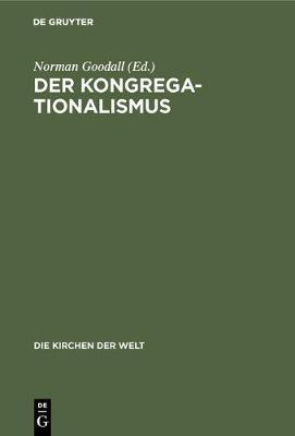 Der Kongregationalismus - Die Kirchen Der Welt 11 (Hardback)