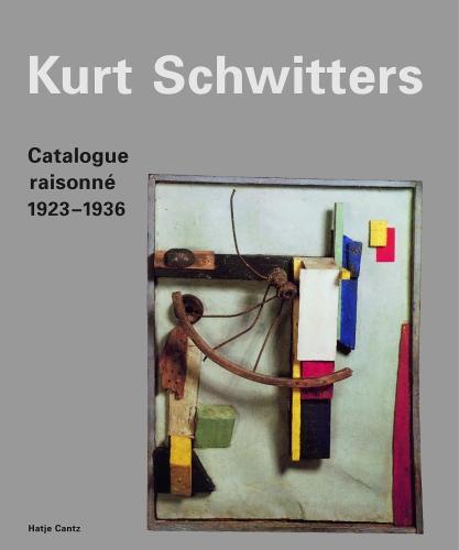 Kurt Schwitters Catalogue Raisonne: 1923 -1936 Vol 2 (Hardback)