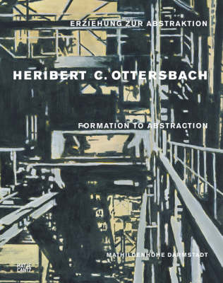 Heribert C. Ottersbach: Formation Towards Abstraction (Hardback)