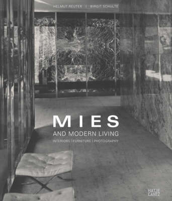 Mies and Modern Living: Interiors, Furniture, Photography (Hardback)
