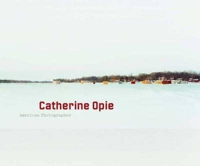 Catherine Opie: American Photographer (Hardback)