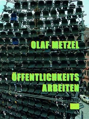 Olaf Metzel: Into the Public (Hardback)