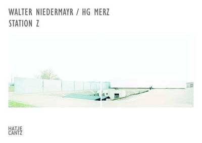 Walter Niedermayr/HG Merz: Station Z - Sachsenhausen (Paperback)