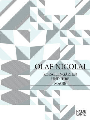 Olaf Nicolai: Coral Gardens and Their Magic (Paperback)
