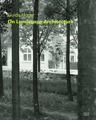Guido Hagar: On Landscape Architecture (Hardback)