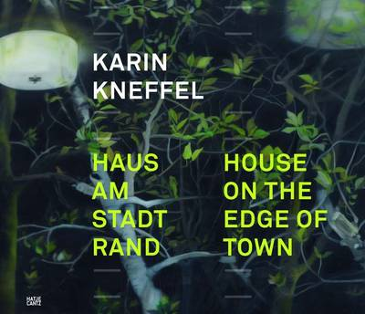 Karin Kneffel: House on the Edge of Town (Hardback)