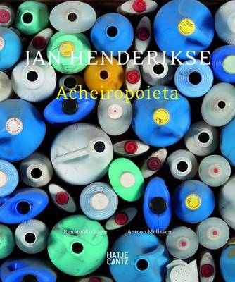 Jan Henderikse: Acheiropoieta Not Made by Human Hand, 1957-2010 (Hardback)