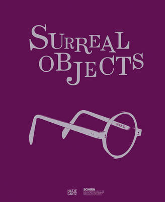 Surreal Objects: Sculpture and Objects from Dali to Man Ray (Hardback)