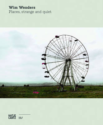 Wim Wenders: Places, Strange and Quiet (Hardback)