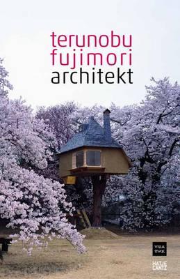 Terunobu Fujimori: Architect (Paperback)
