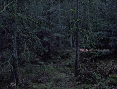 Michael Lange: Wald (Forest) (Hardback)