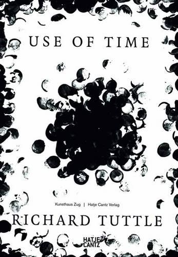 Richard Tuttle: Use of Time (Hardback)