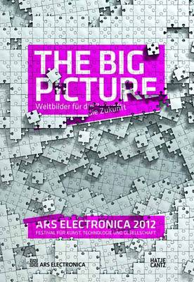 Ars Electronica 2012: The Big Picture - Ars Electronica (Paperback)