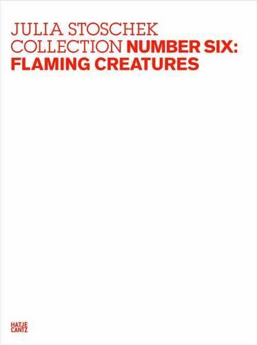 Julia Stoshek Collection: Julia Stoschek Collection, Number Six Flaming Creatures Number six (Hardback)