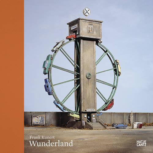 Frank Kunert: Wunderland (Hardback)