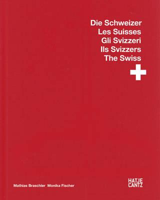 The Swiss die Schweizer les Suisses Gli Svizzeri Ils Svizzers (Hardback)